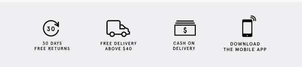 30 days free returns | Free delivery above $40 | Cash on Delivery | Download the Mobile App