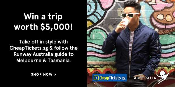 Win a trip worth $5000! Take off in style with CheapTickets.sg & follow the Runway Australia guide to Melbourne and Tasmania. Shop Now