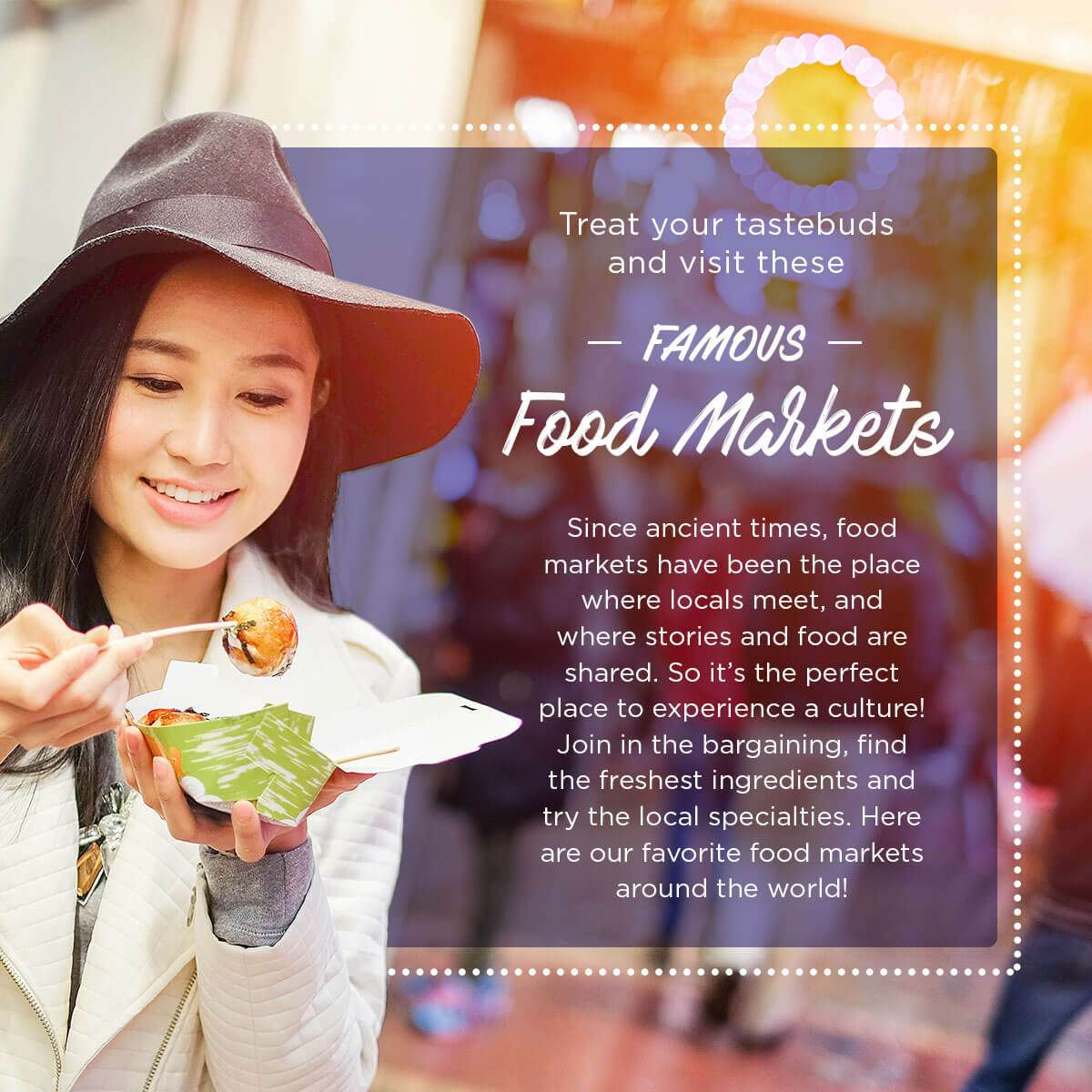 Treat your tastebuds and visit these famous Food Markets!
