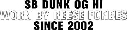 SB DUNK OG HI WORN BY REESE FORBES SINCE 2002