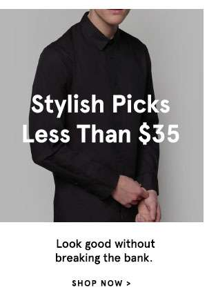 Stylish picks less than $35 - look good without breaking the bank. Shop Now