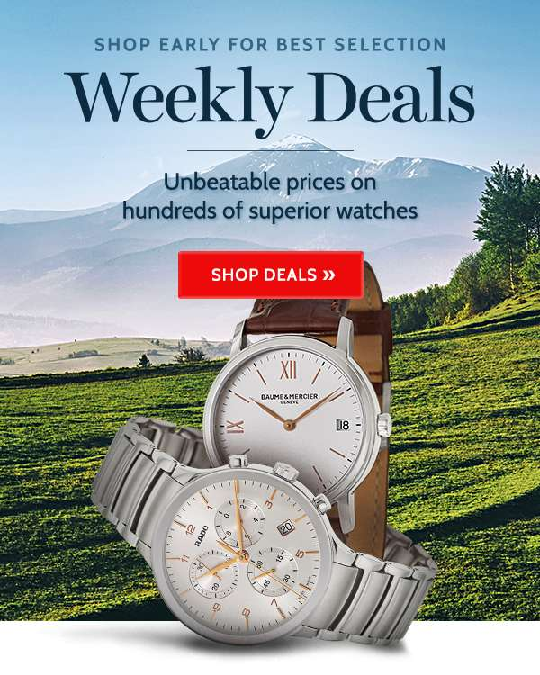 WEEKLY DEALS — Unbeatable prices on hundreds of  superior watches