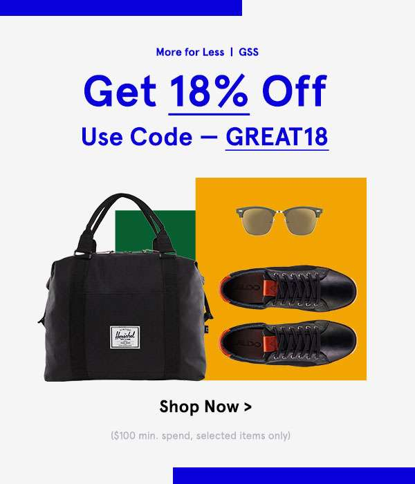 More For Less. Get 18 percent off. Use Code - GREAT18. Shop Now. Zalora. Up to 50 percent off. Shop Now