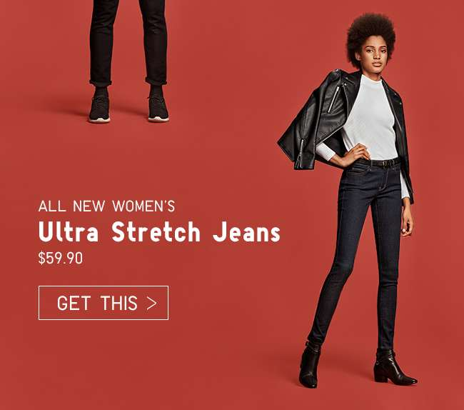 All New Women's Ultra Stretch Jeans. Get it at $59.90