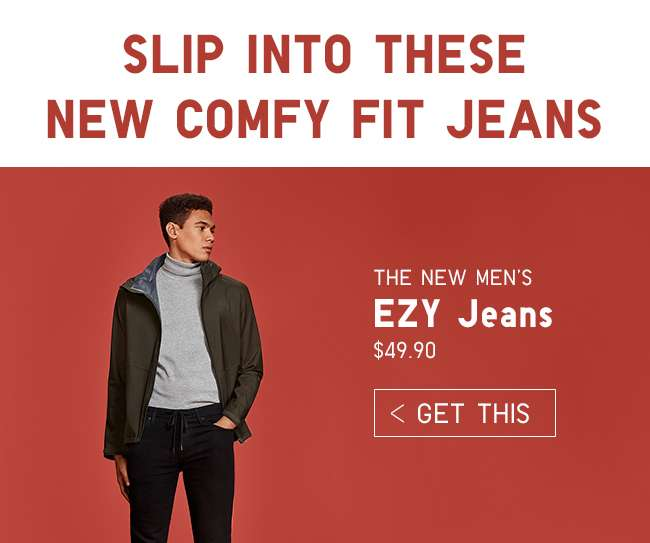 The New Men's EZY Jeans. Get it at $49.90