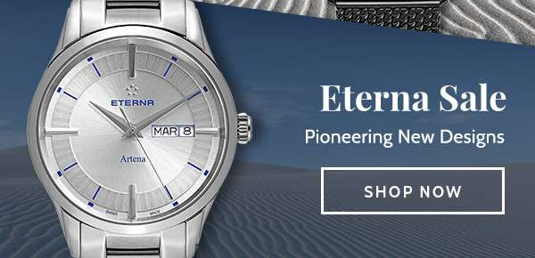 ETERNA SALE — Pioneering New Designs