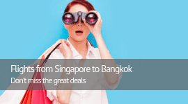 Flights from Singapore to Bangkok Don't miss the great deals