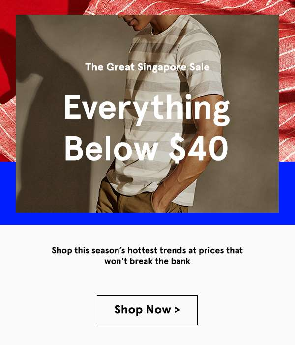 Everything below 40. Shop this season's hottest trends at prices that won't break the bank. Shop Now.