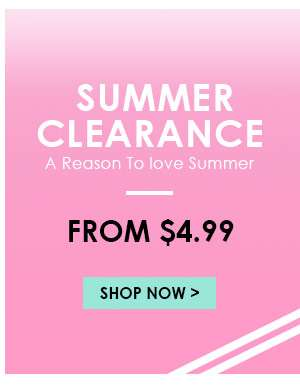 A Reason To love SummerSUMMER CLEARANCEFrom $0.99