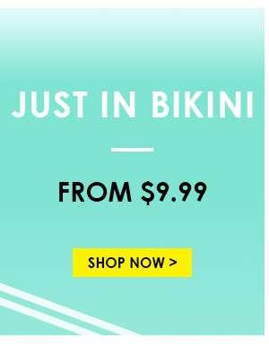 Just In BikiniFrom $ 9.99