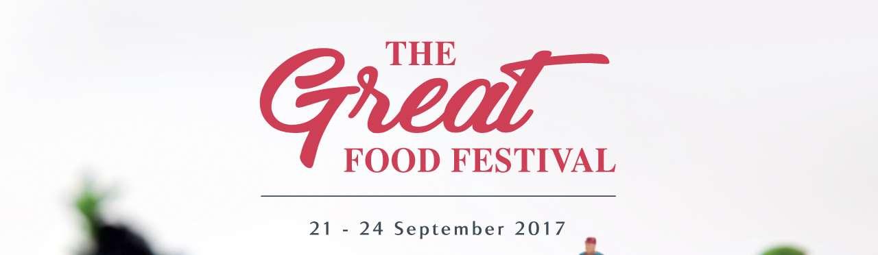 THE GREAT FOOD FESTIVAL | 21 - 24 September 2017