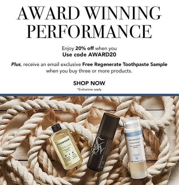 Award Winning Performance | Enjoy 20% off when you use code: AWARD20  Plus, receive an email exclusive Free Regenerate Toothpaste Sample when you buy three or more products.  SHOP NOW  *Exclusions apply