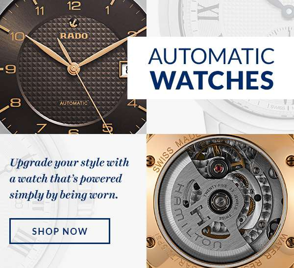 AUTOMATIC WATCHES — Upgrade your style with a watch that's powered simply by being worn.