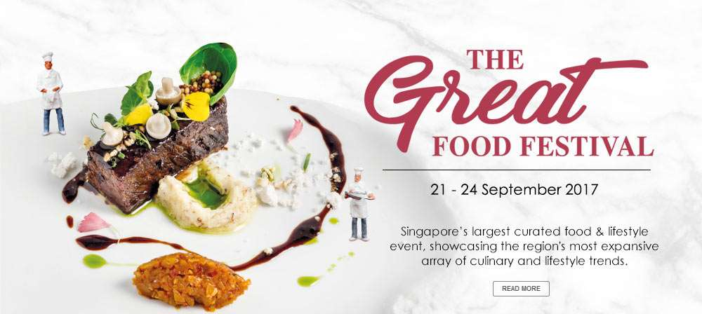 The GREAT Food Festival - Singapore's largest curated food & lifestyle event, showcasing the region's most expansive array of culinary and lifestyle trends.
