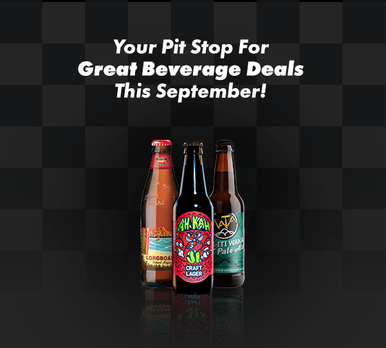 Your Pit Stop For Great Beverage Deals This September!