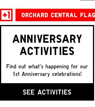Orchard Central Flagship Store 1st Anniversary | See Anniversary Activities