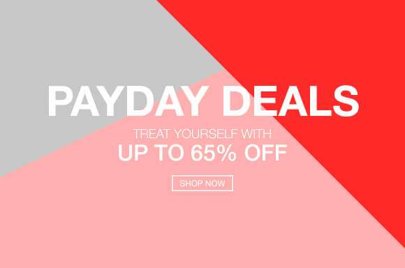 Payday Deals Are Here | Up to 65% Off