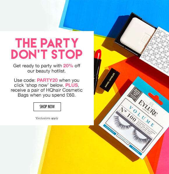 The party don't stop | Get ready to party with 20% off PLUS a Beauty Bag when you spend £60. Use code PARTY20 & click the 'shop now' button.   SHOP NOW  *Exclusions apply