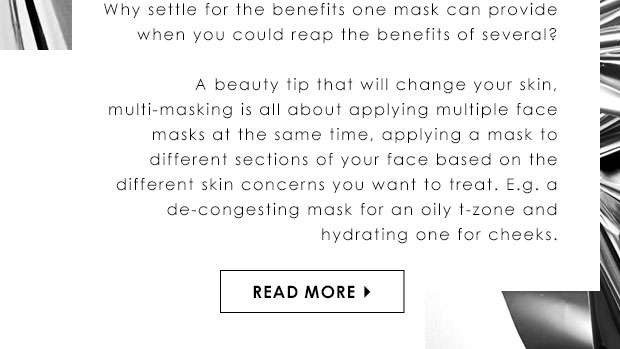 Discover the benefits of multi-masking