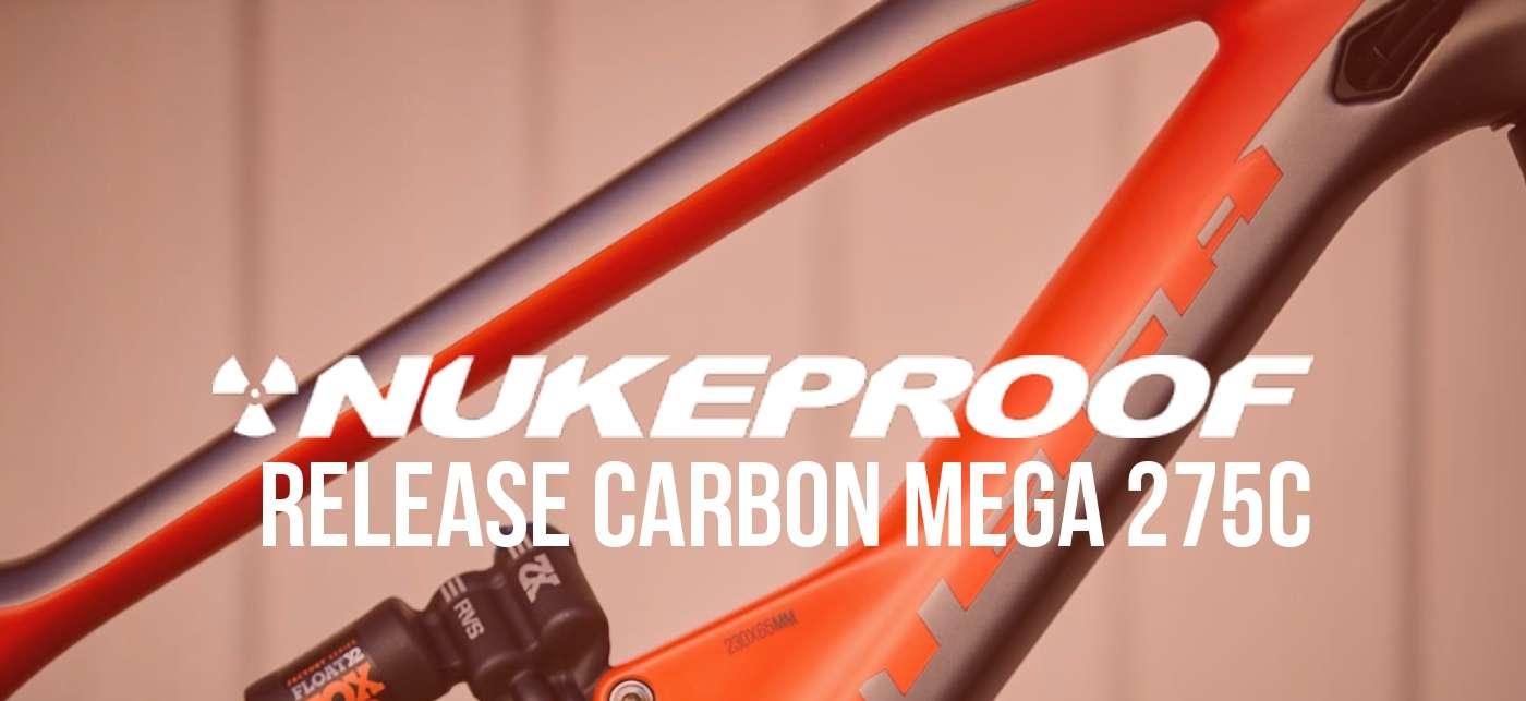 Nukeproof release carbon Mega 275c