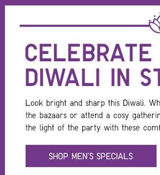 ONE DAY ONLY! Shop Men's Deepavali Specials