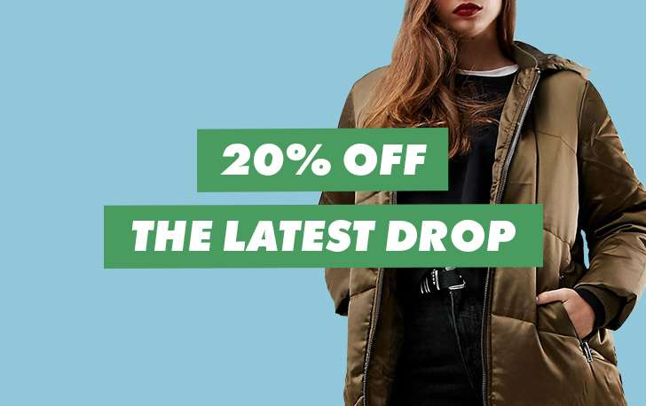 20% OFF THE LATEST DROP