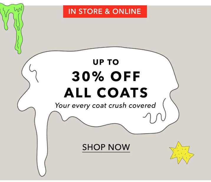 UP TO 30% OFF ALL COATS
