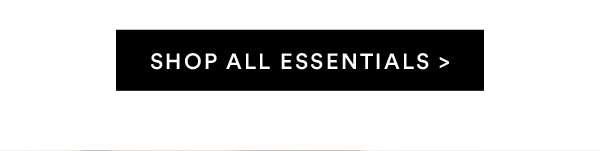 Essentials | Shop Now