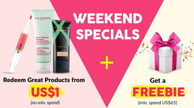Weekend Specials, Ends 29 Oct 2017. Redeem Great Products from US$1 (no min. spend) + Get a Freebie (min. spend US$65)