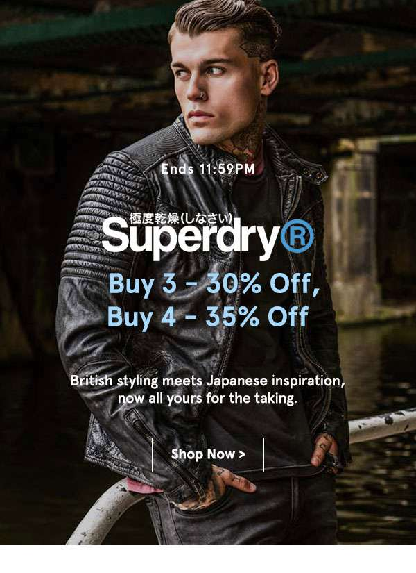 Ends 11:59pm Superdry buy 3 - 30% off, buy 4 - 35% off