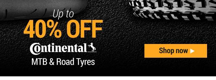 Up to 40% off Continental MTB & Road Tyres