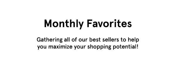 4 Monthly Favourites. Shop now.