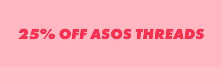 25% off ASOS threads