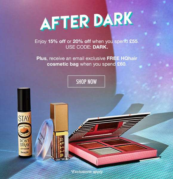 After Dark | Enjoy 20% or 15% off when you spend £55. Plus, receive a FREE HQhair Beauty Bag set when you click shop now and spend £60.  SHOP NOW *Exclusions apply
