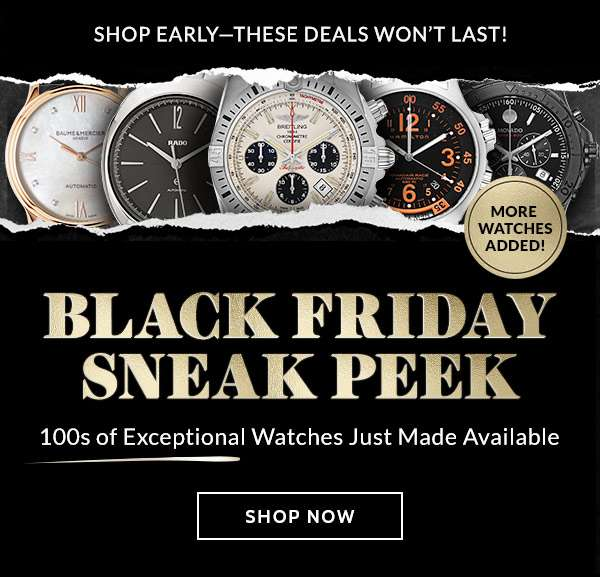 BLACK FRIDAY SNEAK PEEK — 100s of Exceptional Watches Just Made Available