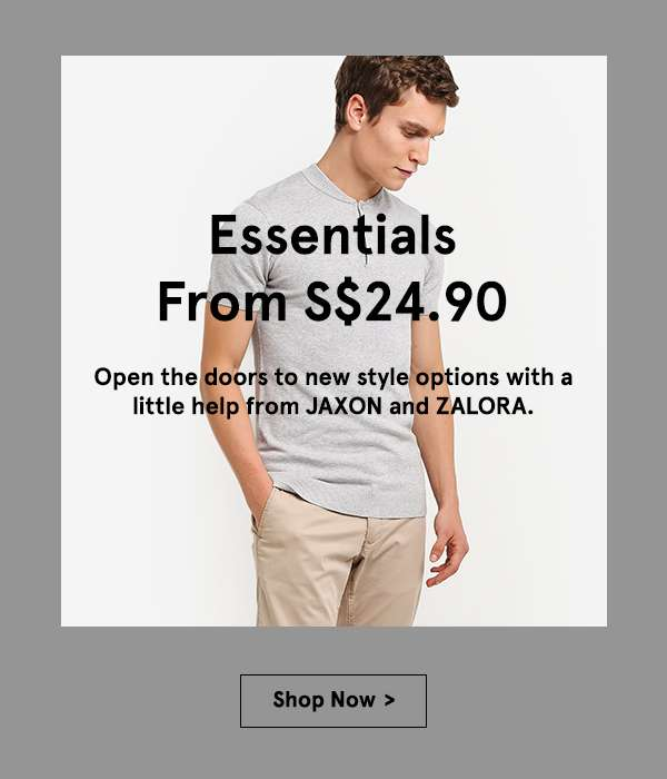Essentials from S$24.90. Shop now.
