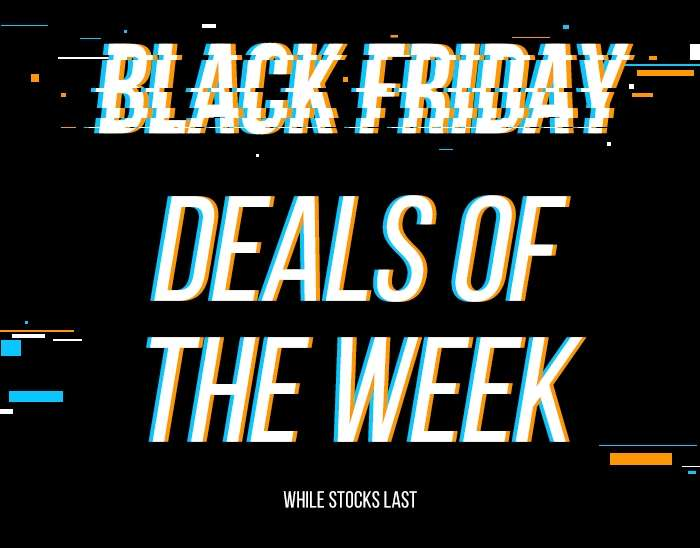 WEEK 3 BLACK FRIDAY Deals of The Week WHILE STOCKS LAST