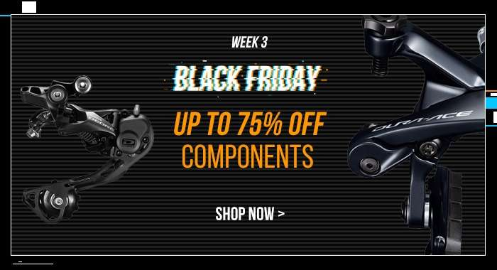 Week 3 BLACK FRIDAY Up to 60% off COMPONENTS