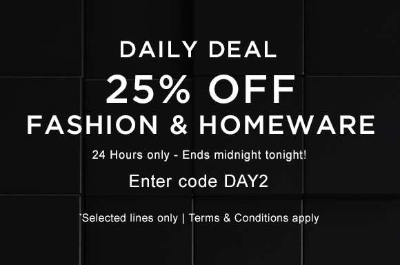 25% off Fashion & Homeware