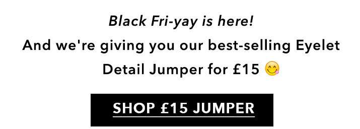 Our Best-Selling Knit - Shop £15 Jumper