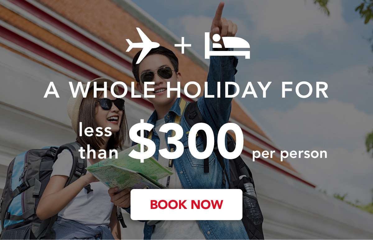 A whole holiday for less than $300!