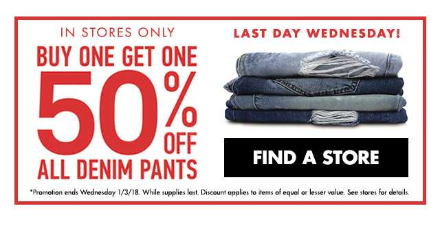 Buy one get one 50% off all denim pants | Find a store