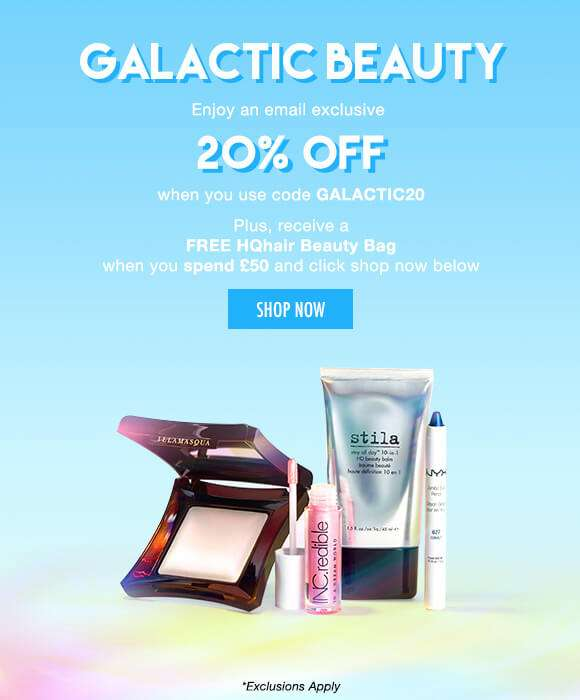 Galactic Beauty | Enjoy an email exclusive 20% Off when you use code GALACTIC20. Plus, receive a FREE HQhair Beauty Bag when you spend £50 and click shop now below.  SHOP NOW *Exclusions Apply