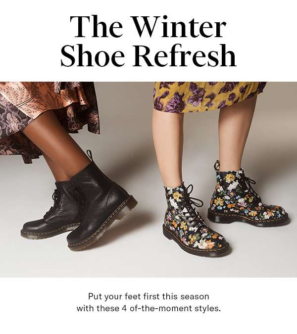 The Winter Shoe Refresh Put your feet first this season with these 4 of-the-moment styles.