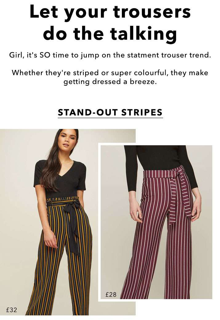 Let Your Trousers Do The Talking - Stand Out Stripes