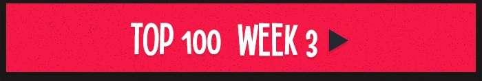 Top 100 Week 3