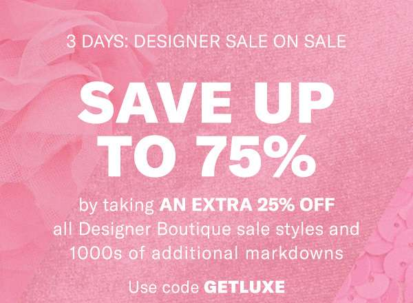 Save up to 75% by taking an additional 25% off