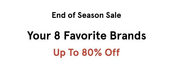 Your 8 favourite brands up to 80% off