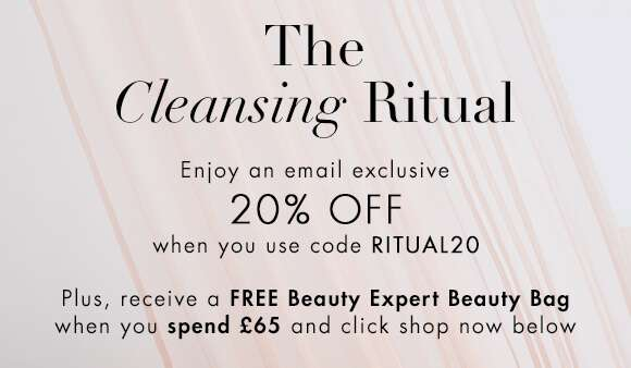 The Cleansing Ritual | Enjoy an emial exclusive 20% off when you use code RITUAL20. Plus, receive a FREE Beauty Expert Beauty Bag when you spend £65 and click shop now below.