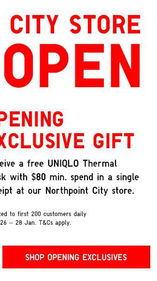 Shop Opening exclusives for Northpoint City Store!